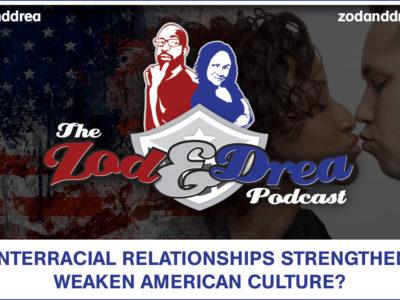 Do Interracial Relationships Strengthen or Weaken American Culture? #013
