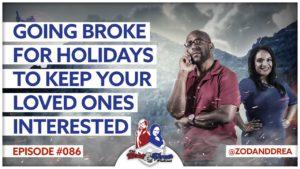 Going Broke for Holidays - Episode 86 - Zod & Drea