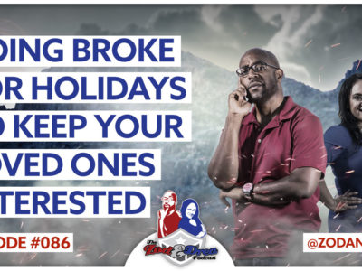 Going Broke For The Holidays To Keep Your Loved Ones Interested #086