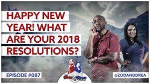 2018 Resolutions - Zod & Drea