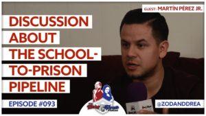 School to Prison Pipeline - Martin Perez -Zod & Drea