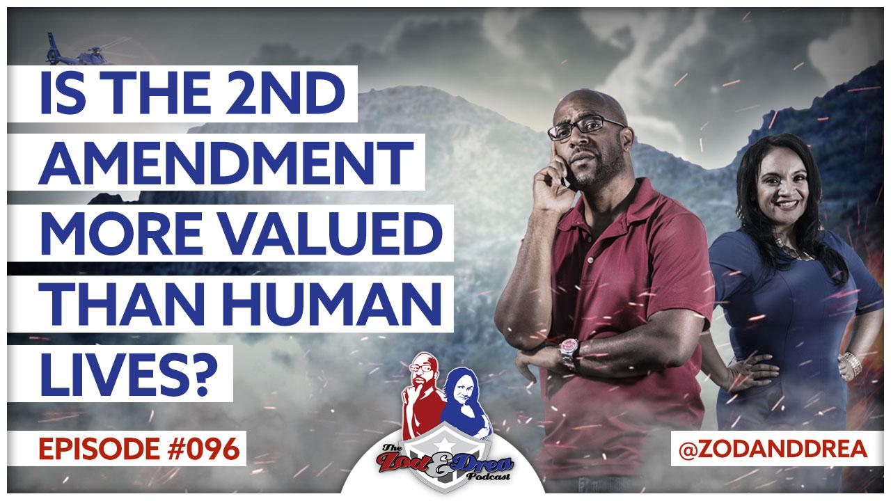 2nd Amendment More Valuable - Zod & Drea